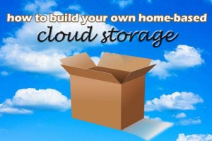 how to build your own home based cloud storage