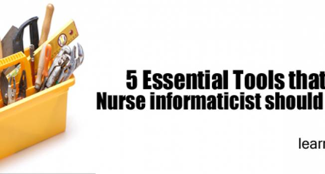 5 Essential Tools that Every Nurse Informaticist Should Have
