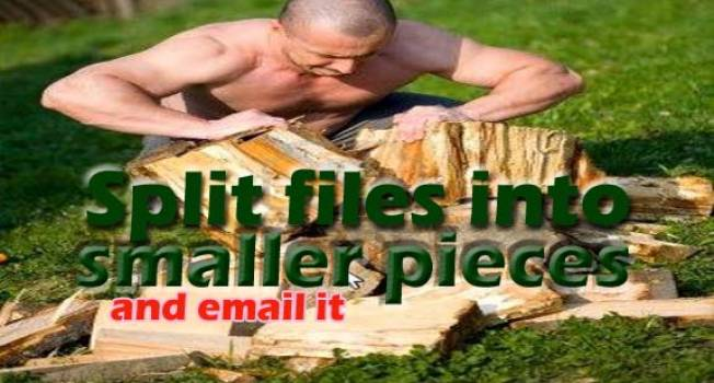 "Hack-A-Day #7 How to Split Big Files into Smaller and ""emailable"" Pieces?"